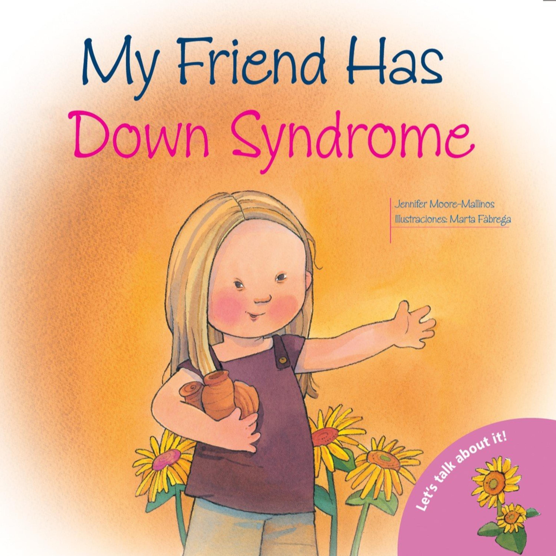 Down Sendromlu Bir Arkadaşım Var - Jennifer Moore-Mallinos