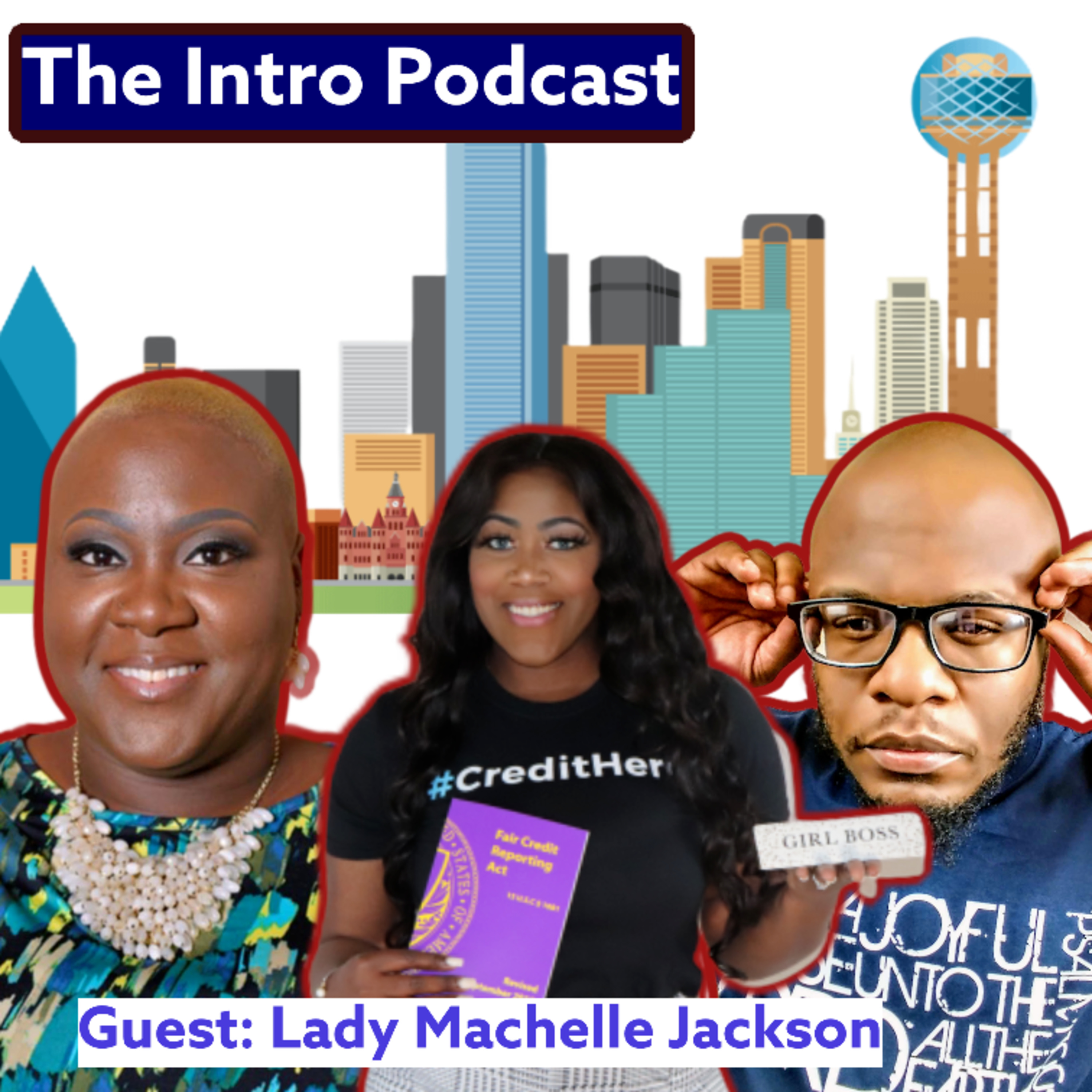 Show 8: She Does It All (Lady Machelle Jackson Interview ONLY)