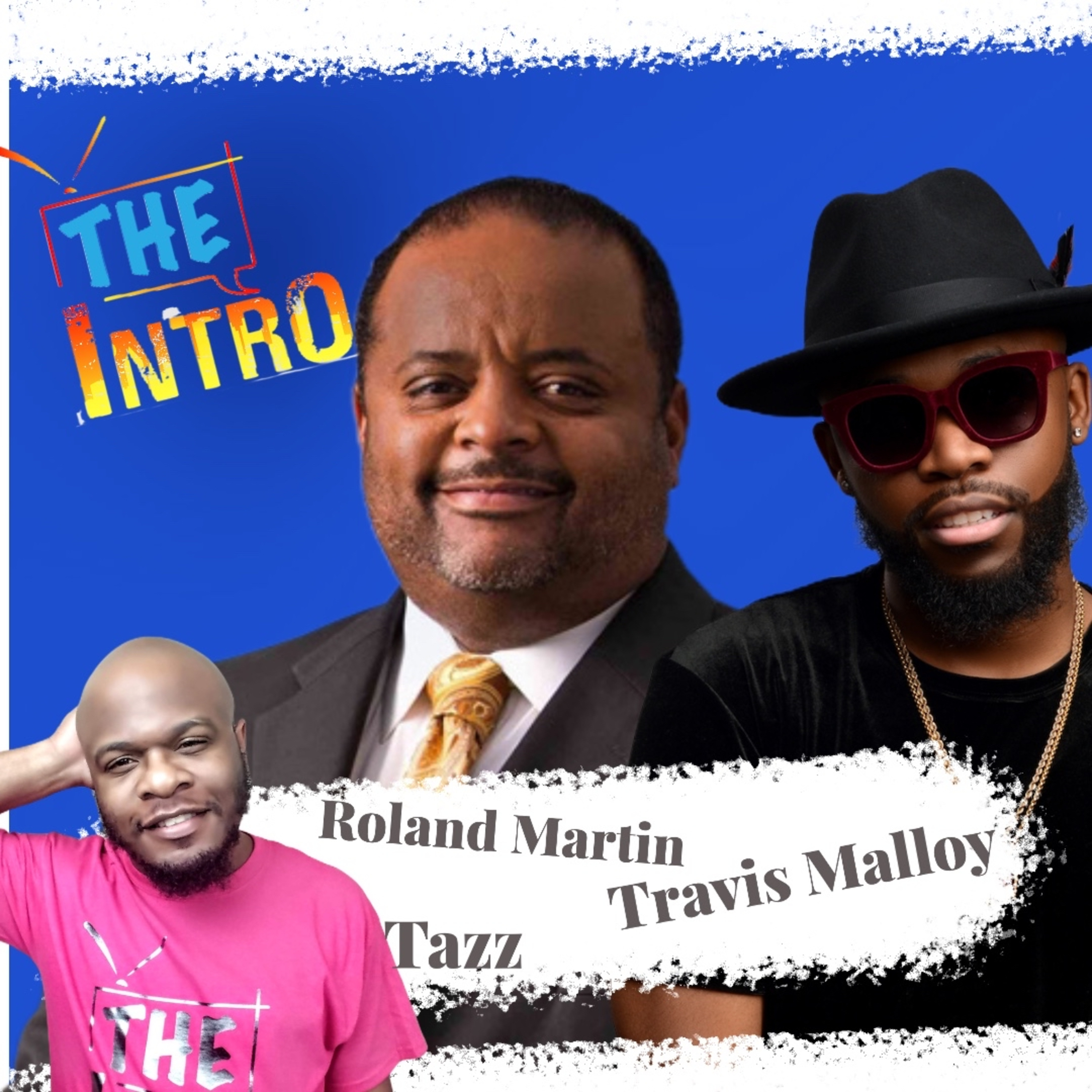 Show 14: Roland Martin and Travis Malloy visits TID