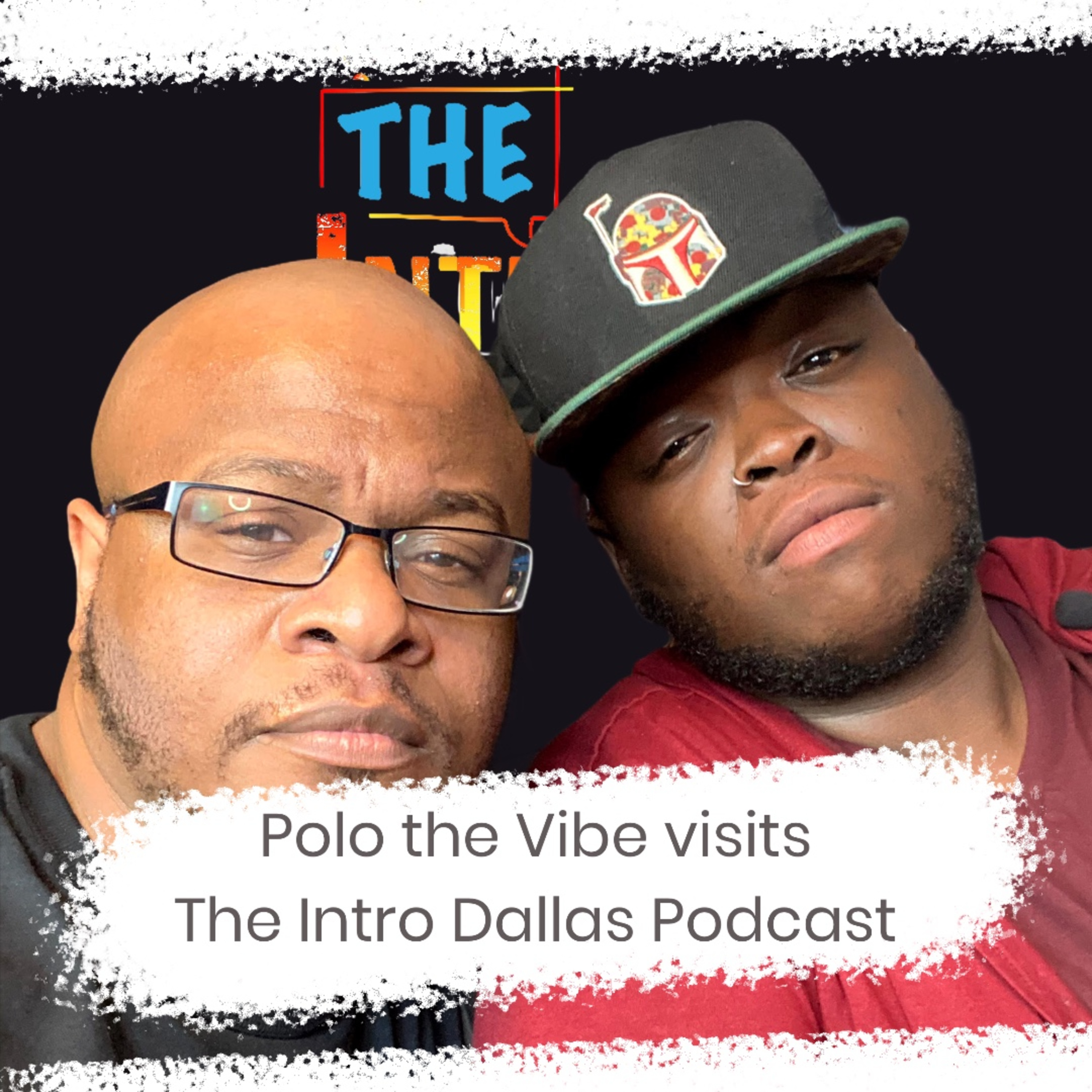 S2Ep2: Polo the Vibe Visits The Intro Dallas Podcast
