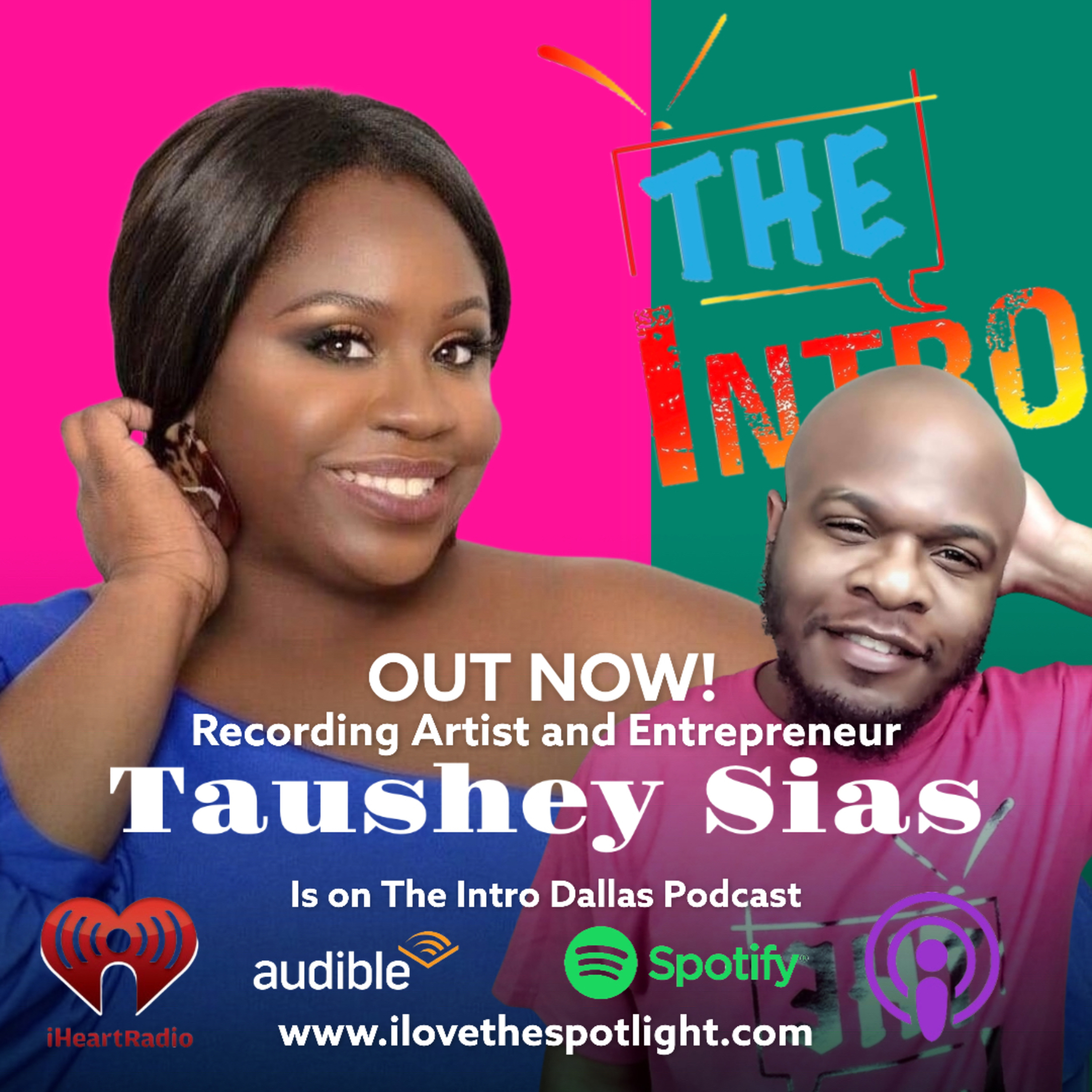 S2 Ep7 Are you over that ex? Recording Artist Taushey Sias visits The Intro Dallas Podcast