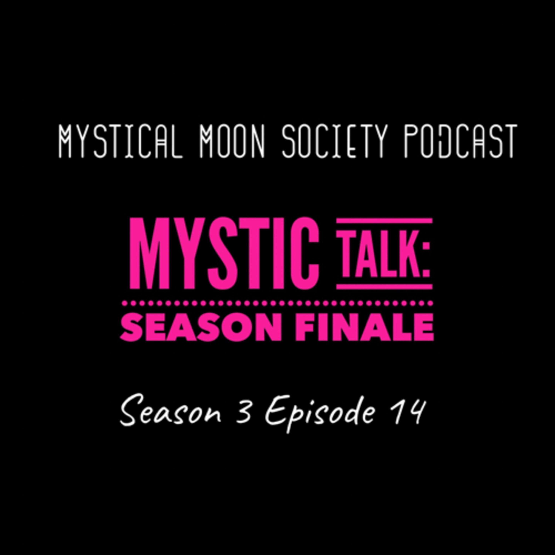 Mystic Talk: Season Finale