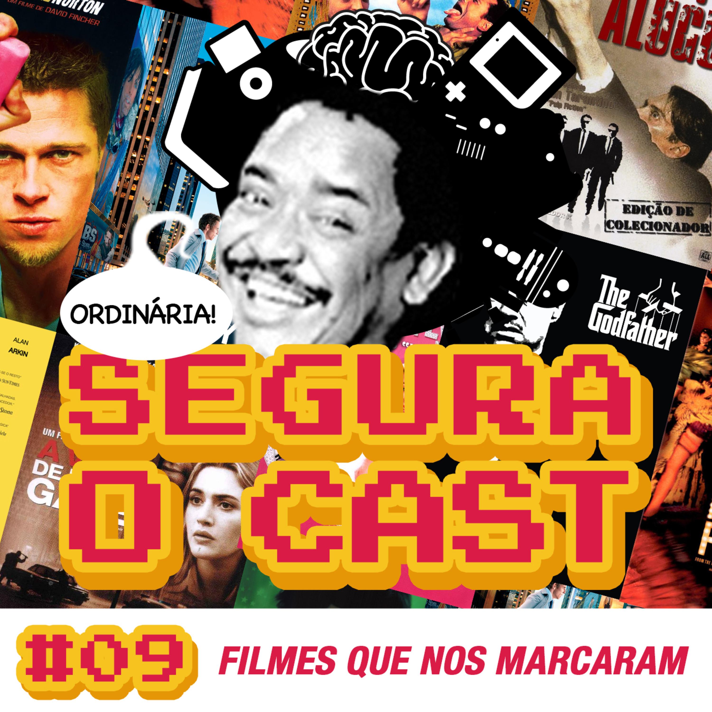 Segura o Cast #09 - Filmes que nos marcaram