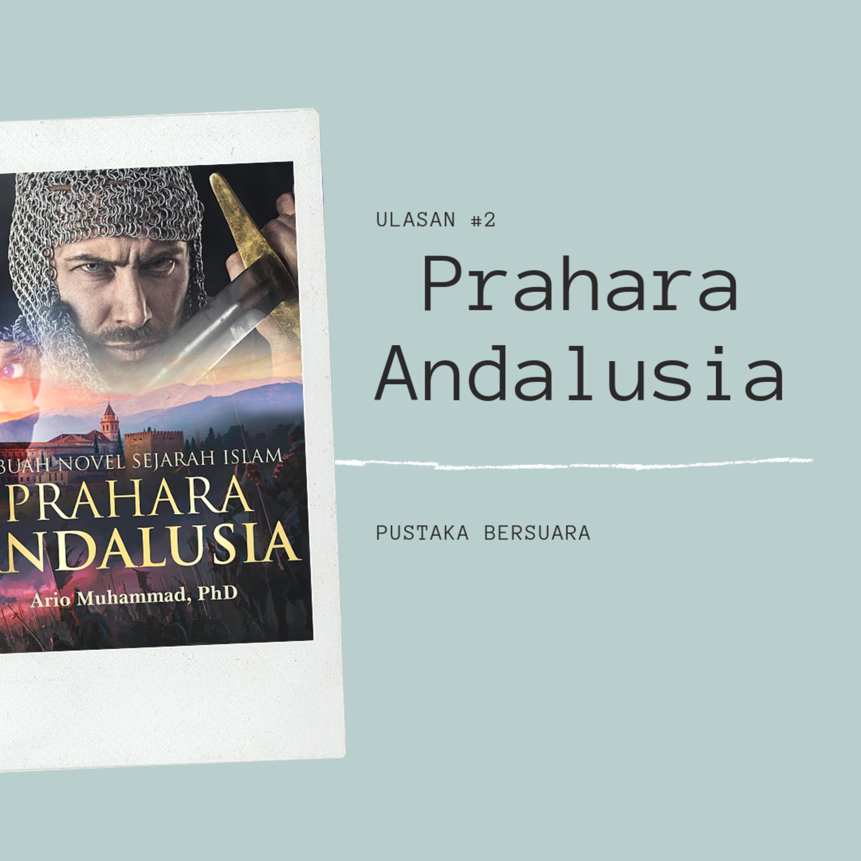 Ulasan #2 Prahara Andalusia