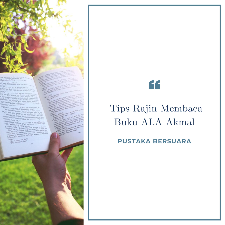 Tips Rajin Membaca Buku Ala Akmal