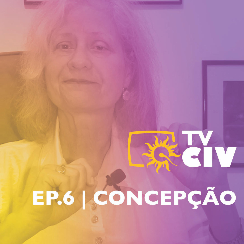 TV CIV   Ep.6   Concepção