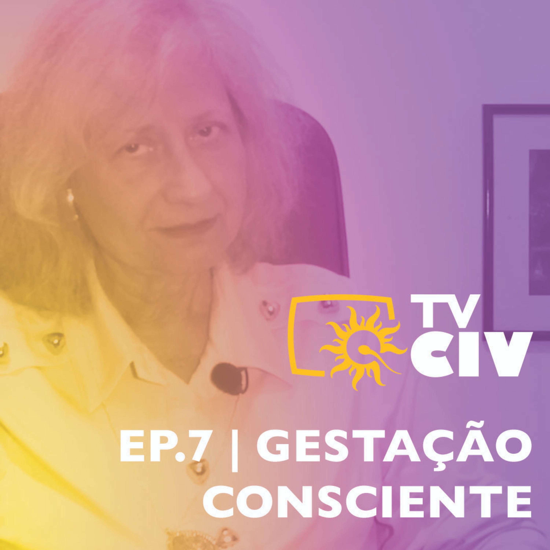 TV CIV | Ep.7 | Gestação Consciente
