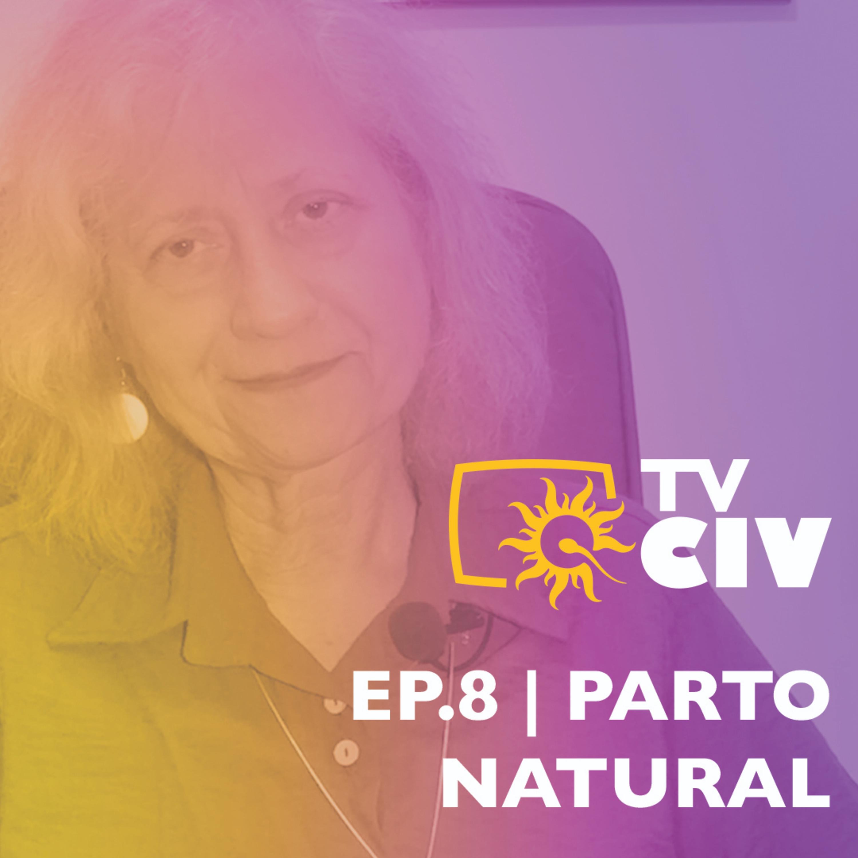 TV CIV | Ep.8 | Parto Natural