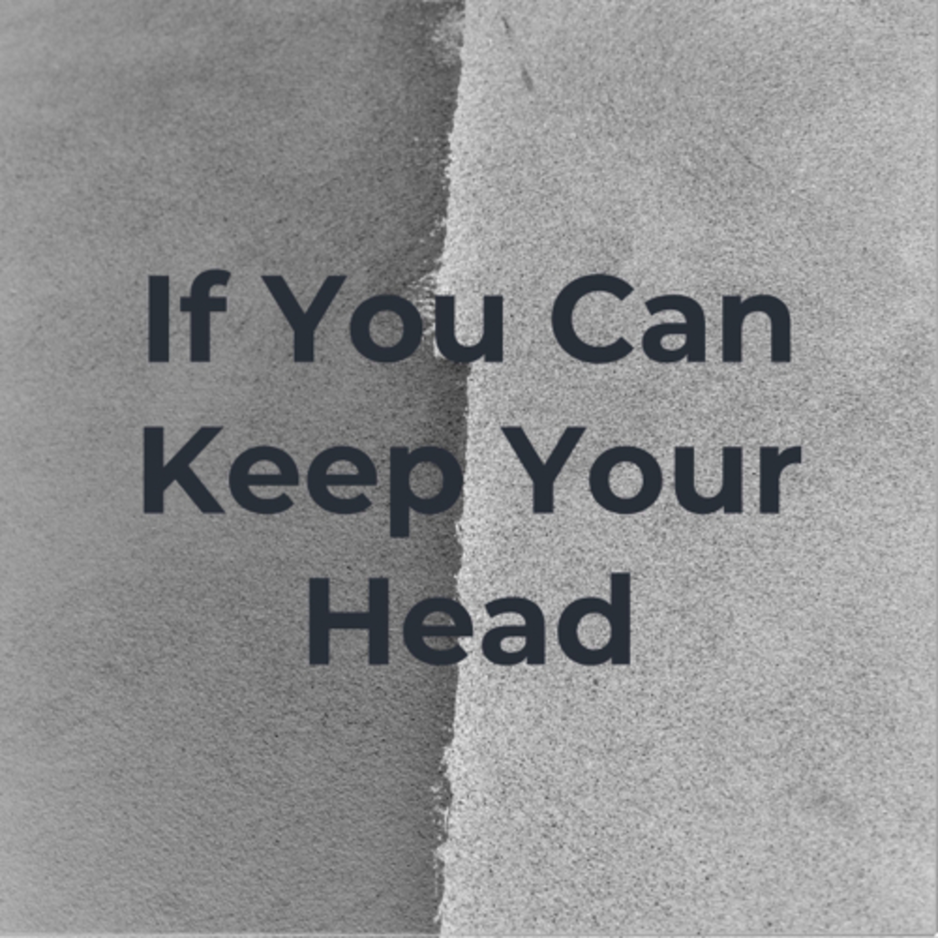 If You Can Keep Your Head Episode 1