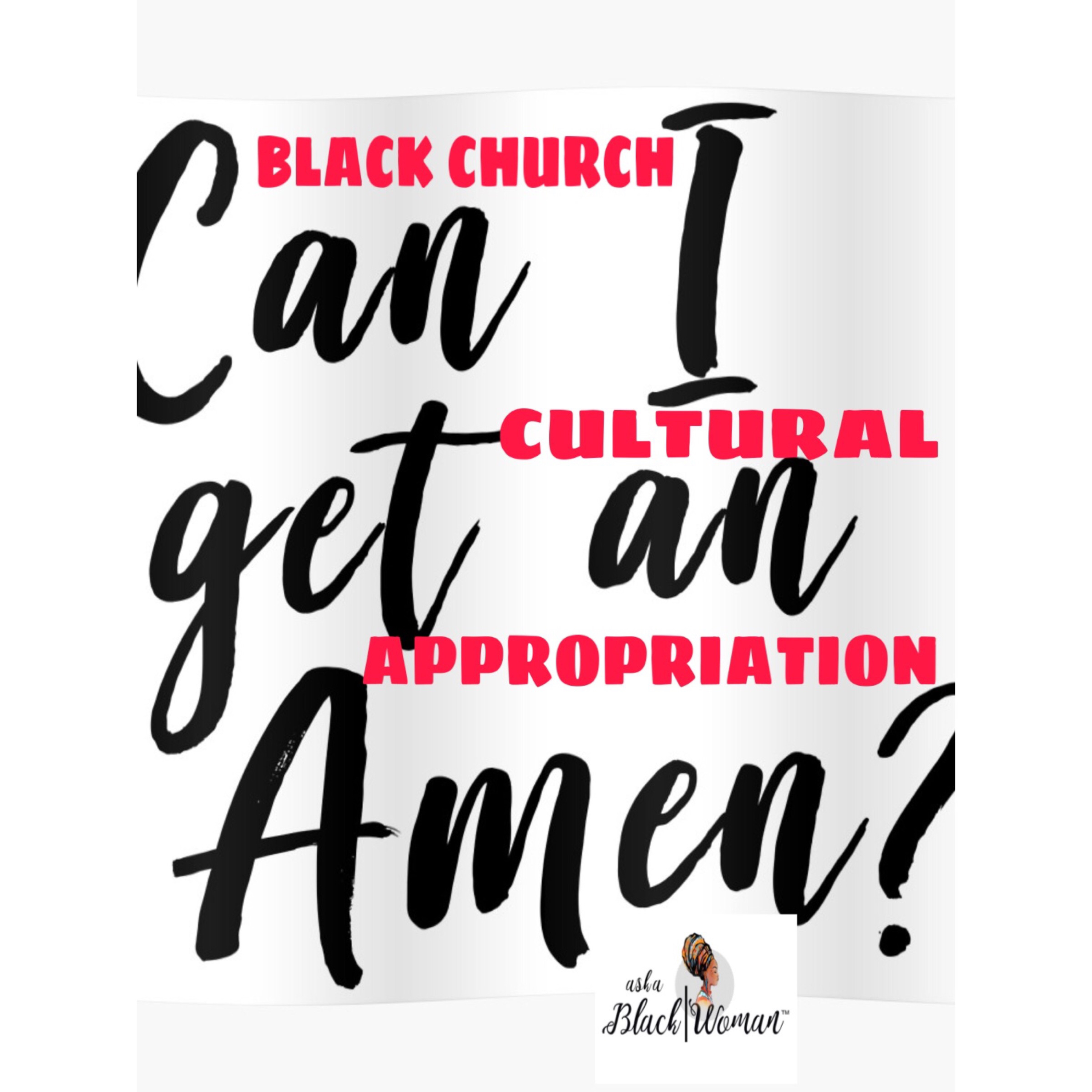 Black Church Culture Appropriation