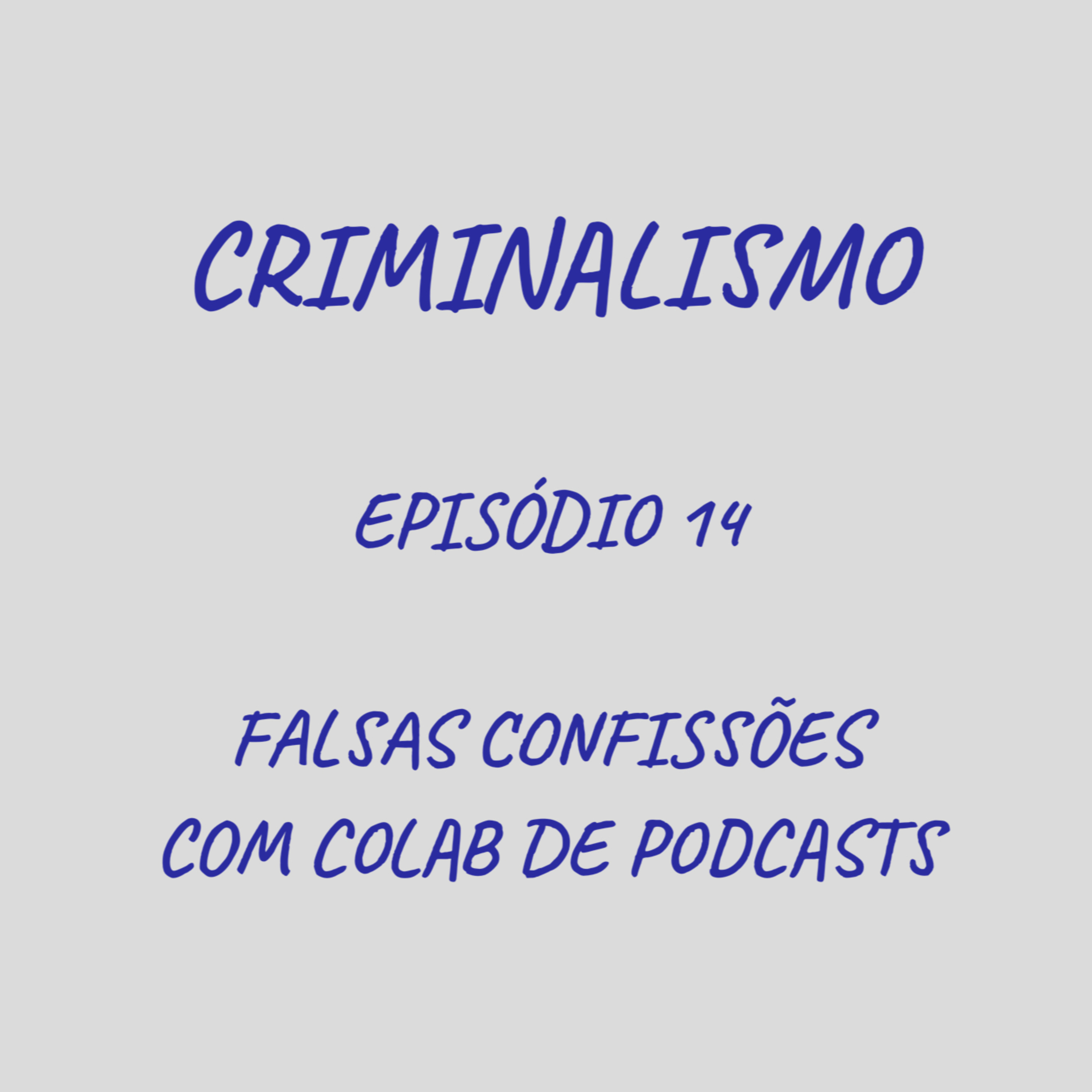 14. Falsas Confissões com Colab de Podcasts