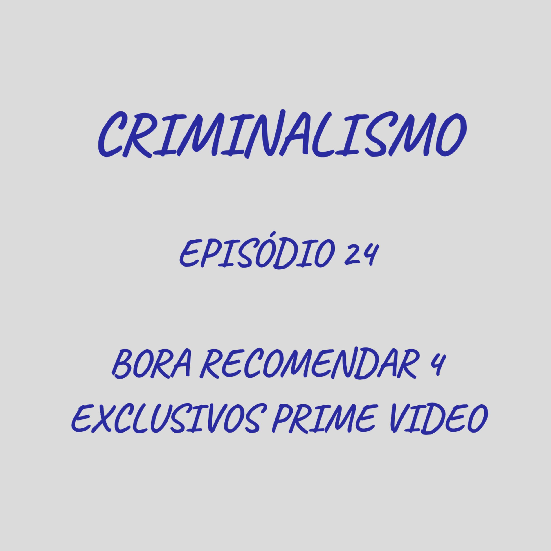 24. Bora Recomendar 4 - Exclusivos do Prime Video