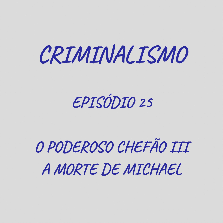 25. O Poderoso Chefão Parte III - A Morte de Michael