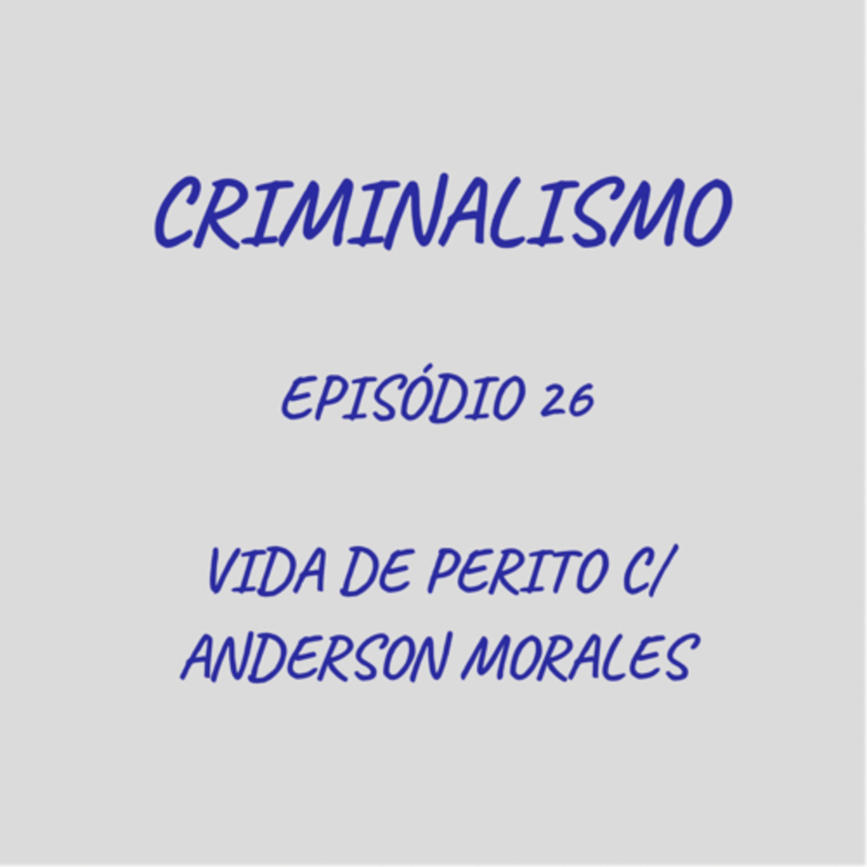 26. Vida de Perito com Anderson Morales