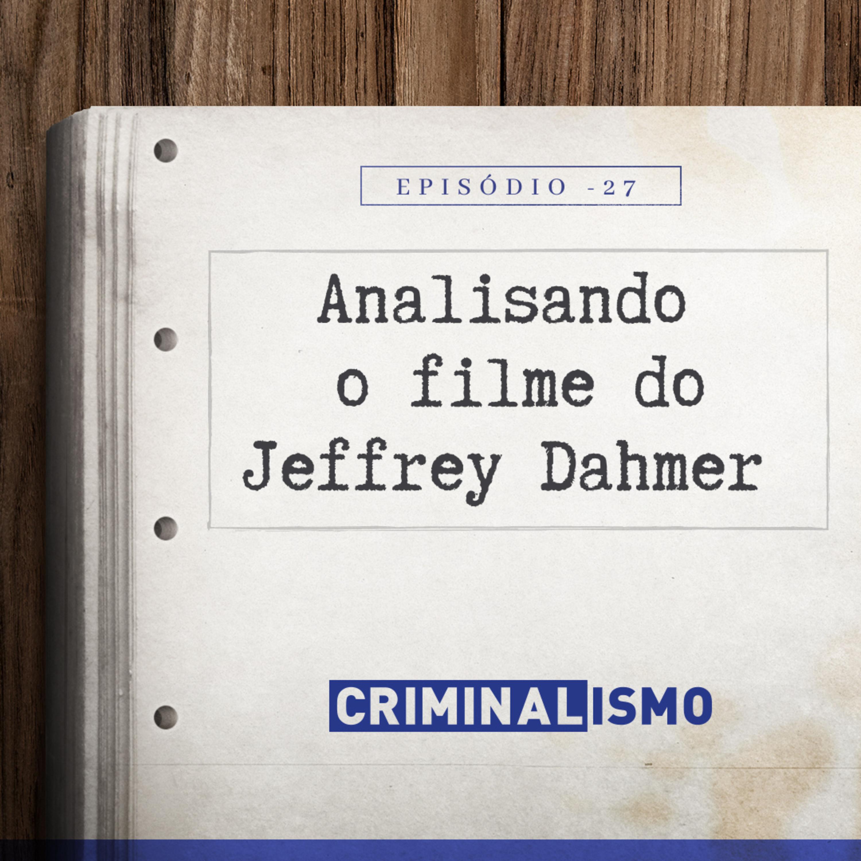 27. Analisando o Filme do Jeffrey Dahmer