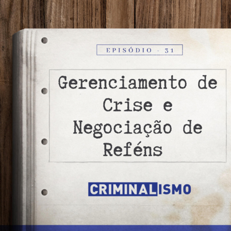 31. Gerenciamento de Crise e Negociação de Reféns