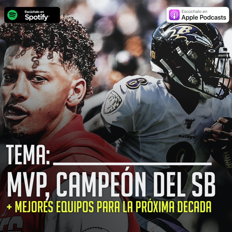 #16 - Ganador del MVP, campeón del SB LIV y proyección para los 2020's
