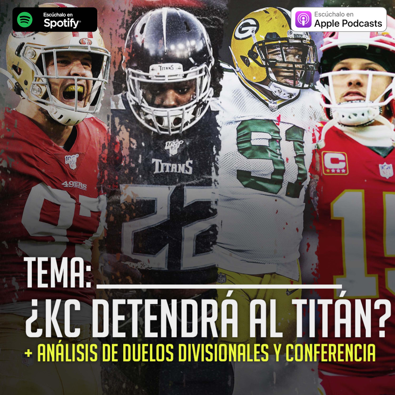 #18 - ¿KC podrá detener al Titán Henry?; Análisis de playoffs de la NFL