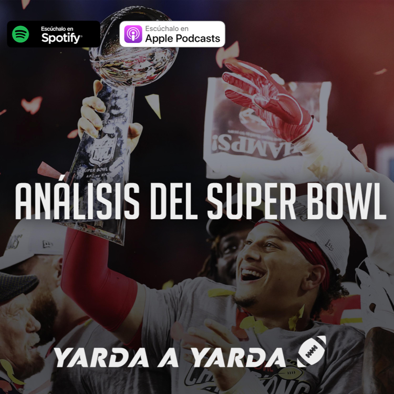 #21 - Análisis del Super Bowl ¿Qué pasará con KC y SF?