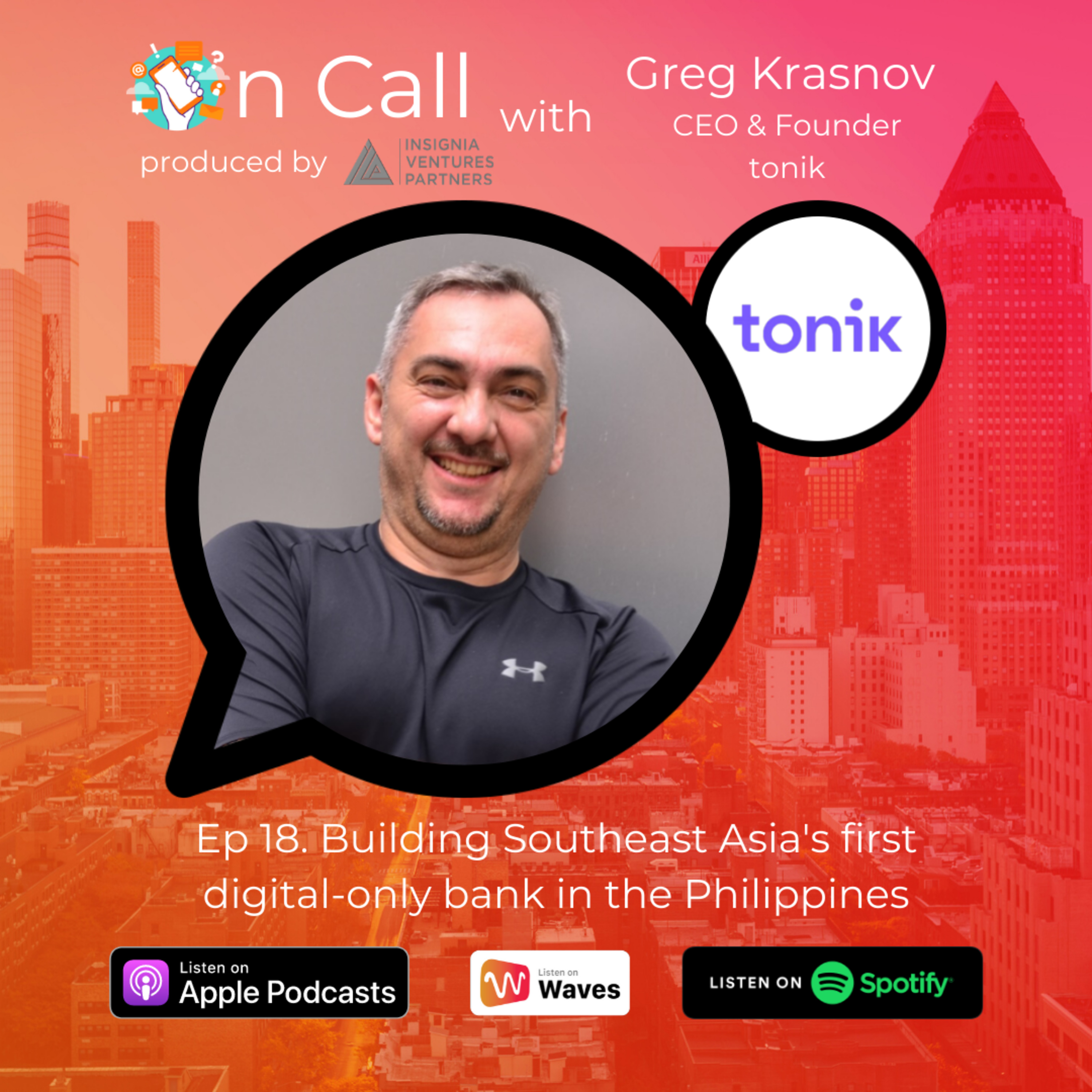 Building Southeast Asia's first digital-only bank in the Philippines: On Call with tonik founder and CEO Greg Krasnov