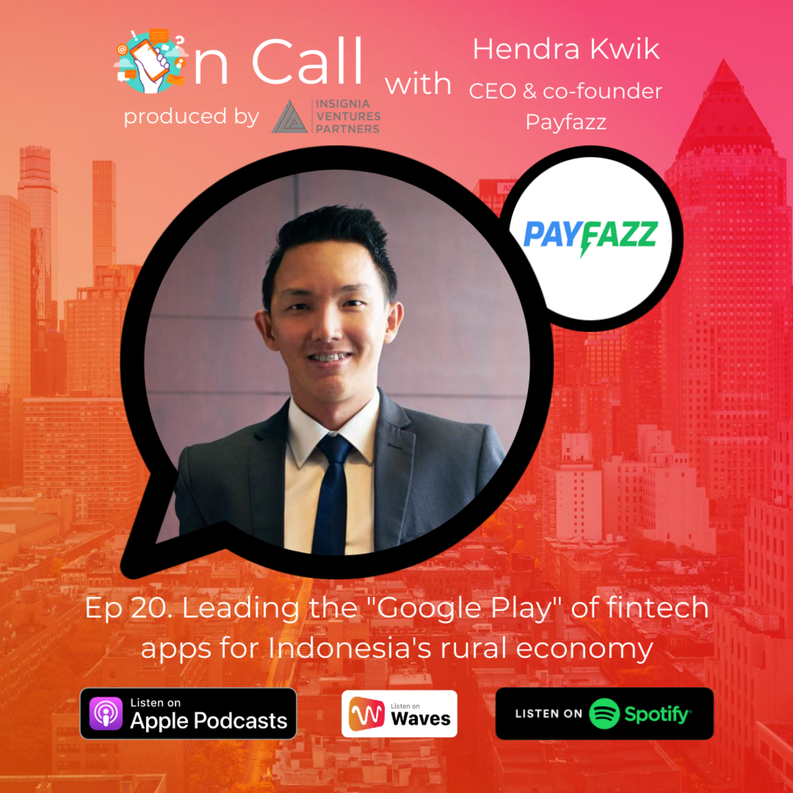Leading the Google Play of fintech apps for Indonesia's rural economy: On Call with Payfazz CEO and co-founder Hendra Kwik