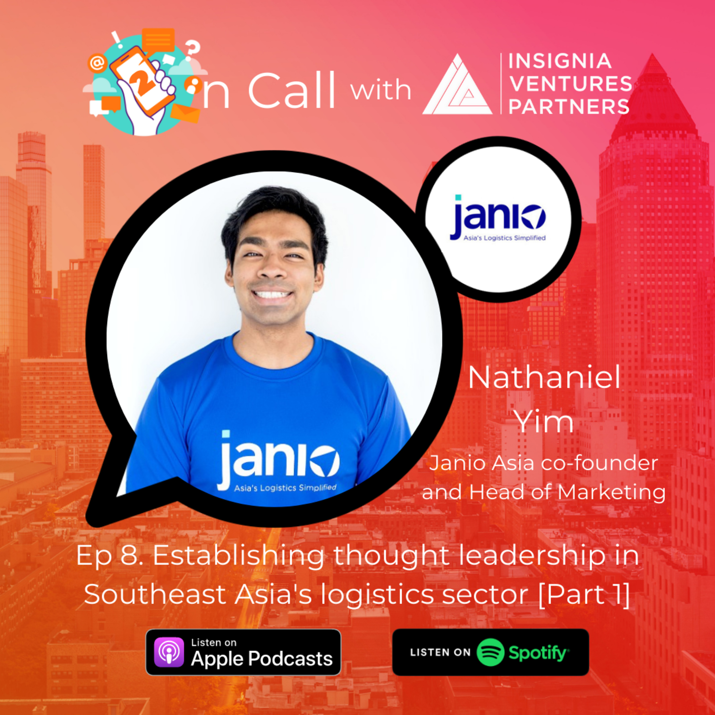 Establishing thought leadership in Southeast Asia's logistics sector Part 1: On Call with Janio Asia co-founder and Head of Marketing Nathaniel Yim