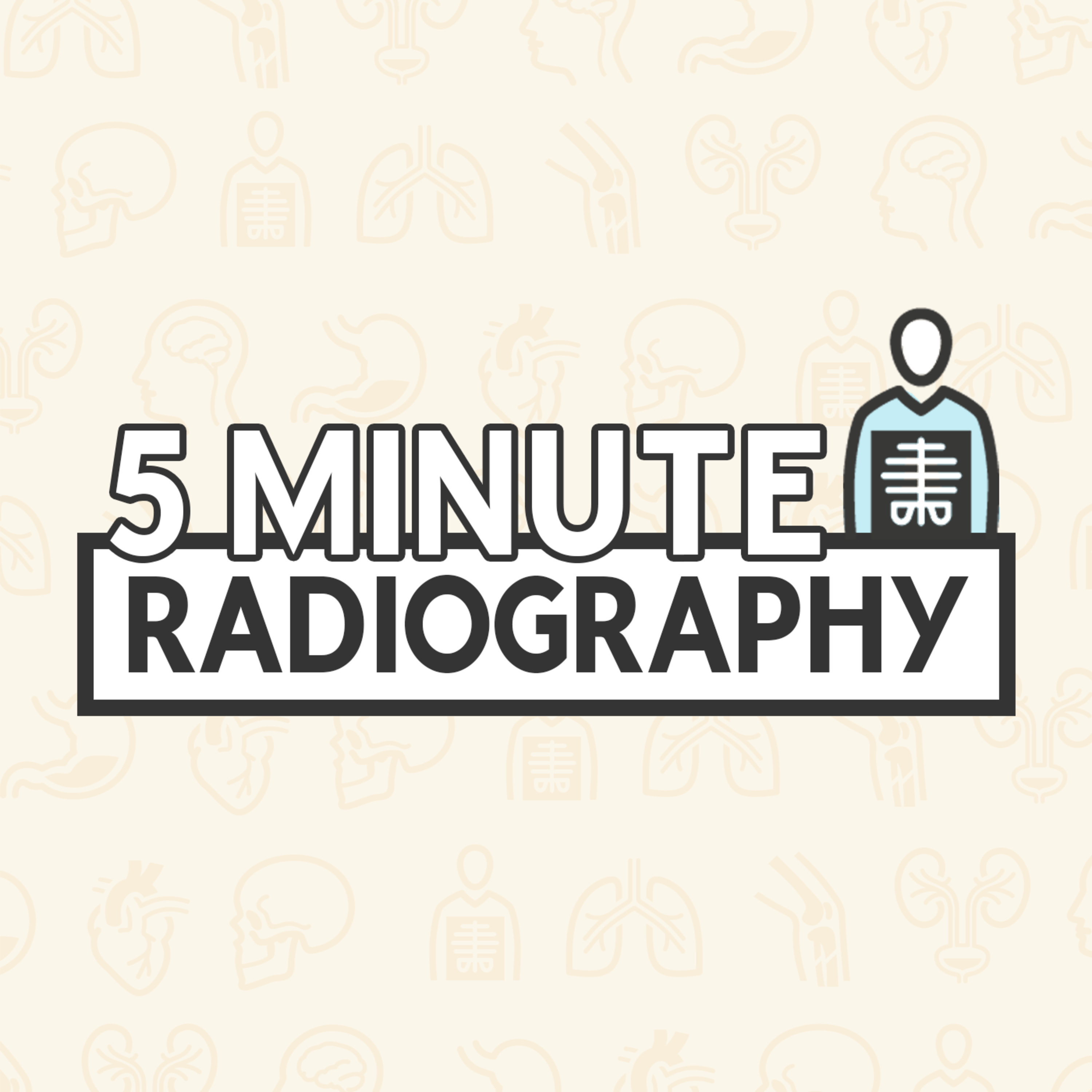 Introduction to 5 Minute Radiography