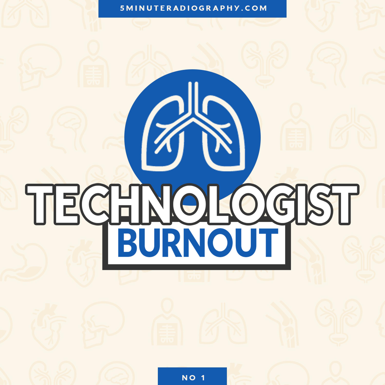 Technologist Burnout