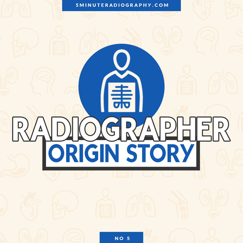 Radiographer Origin Story