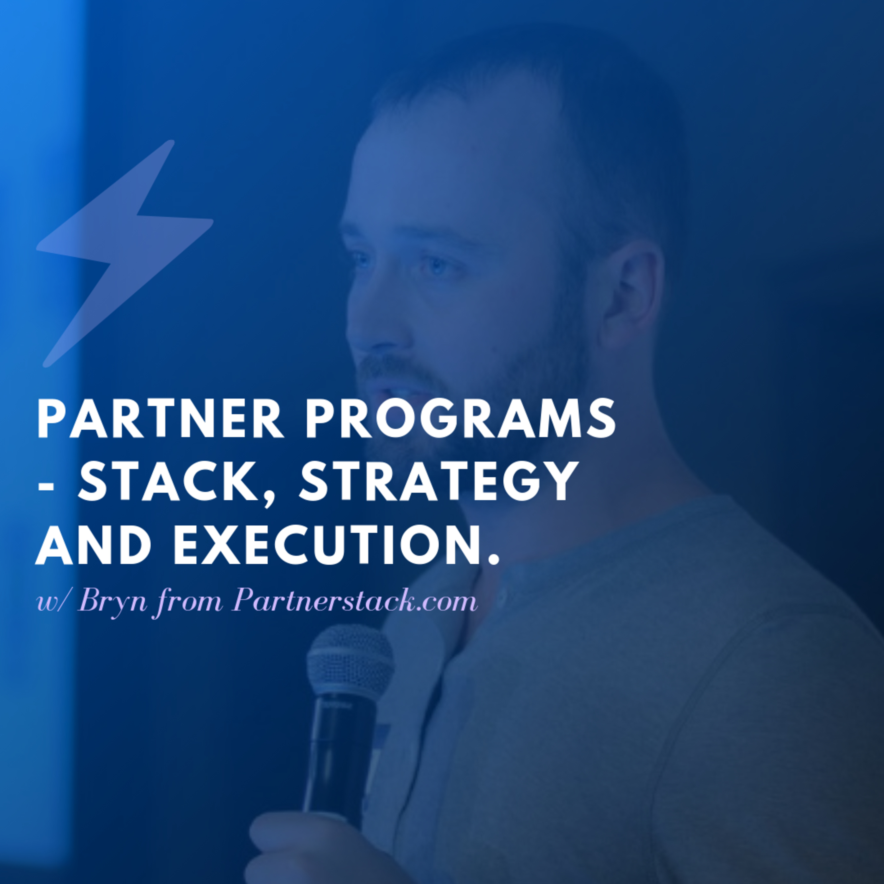 The New World Of Partner Programs - Stack, Strategy and Execution w/ Founder of Partnerstack.com