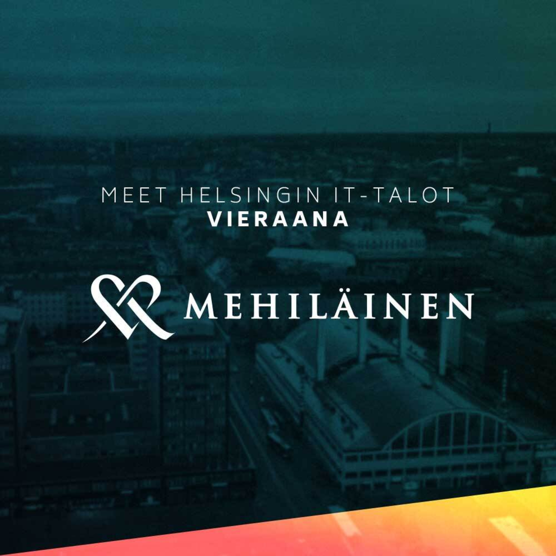 Meet Helsingin IT-talot #7 – Mehiläinen