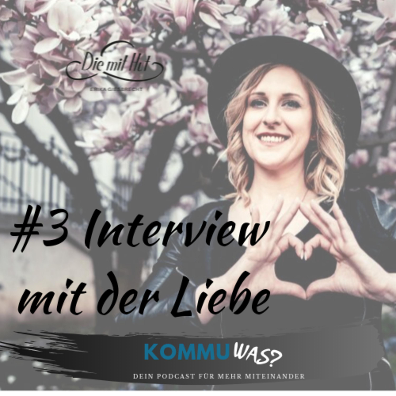 #3 Interview mit der Liebe