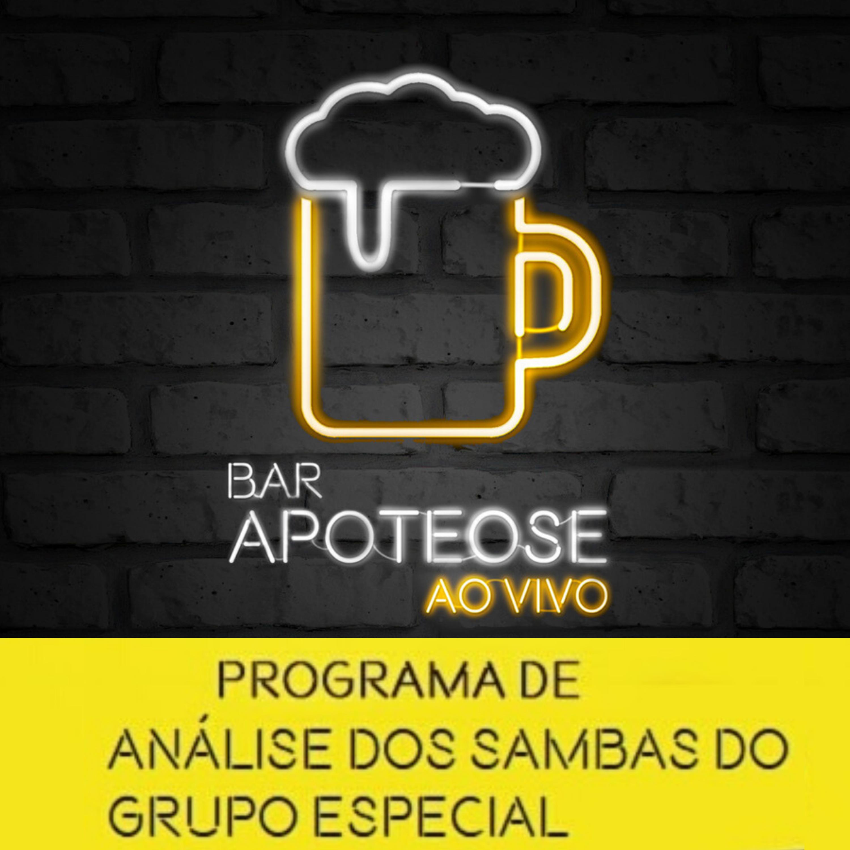 Bar Apoteose Ao Vivo - Análise dos Sambas do Grupo Especial