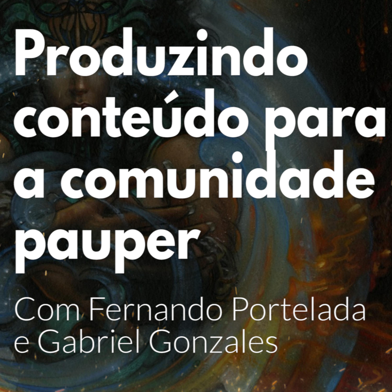 HM57 - Produzindo conteúdo para a comunidade pauper - Com Fernando Portelada e Gabriel Gonzales