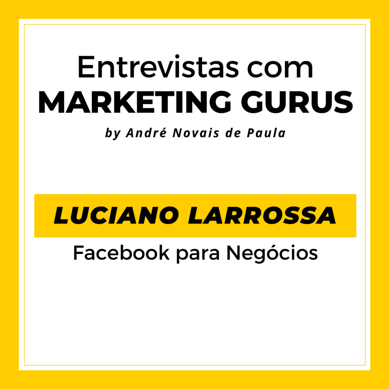 # 26 Luciano Larrossa - Facebook para Negócios