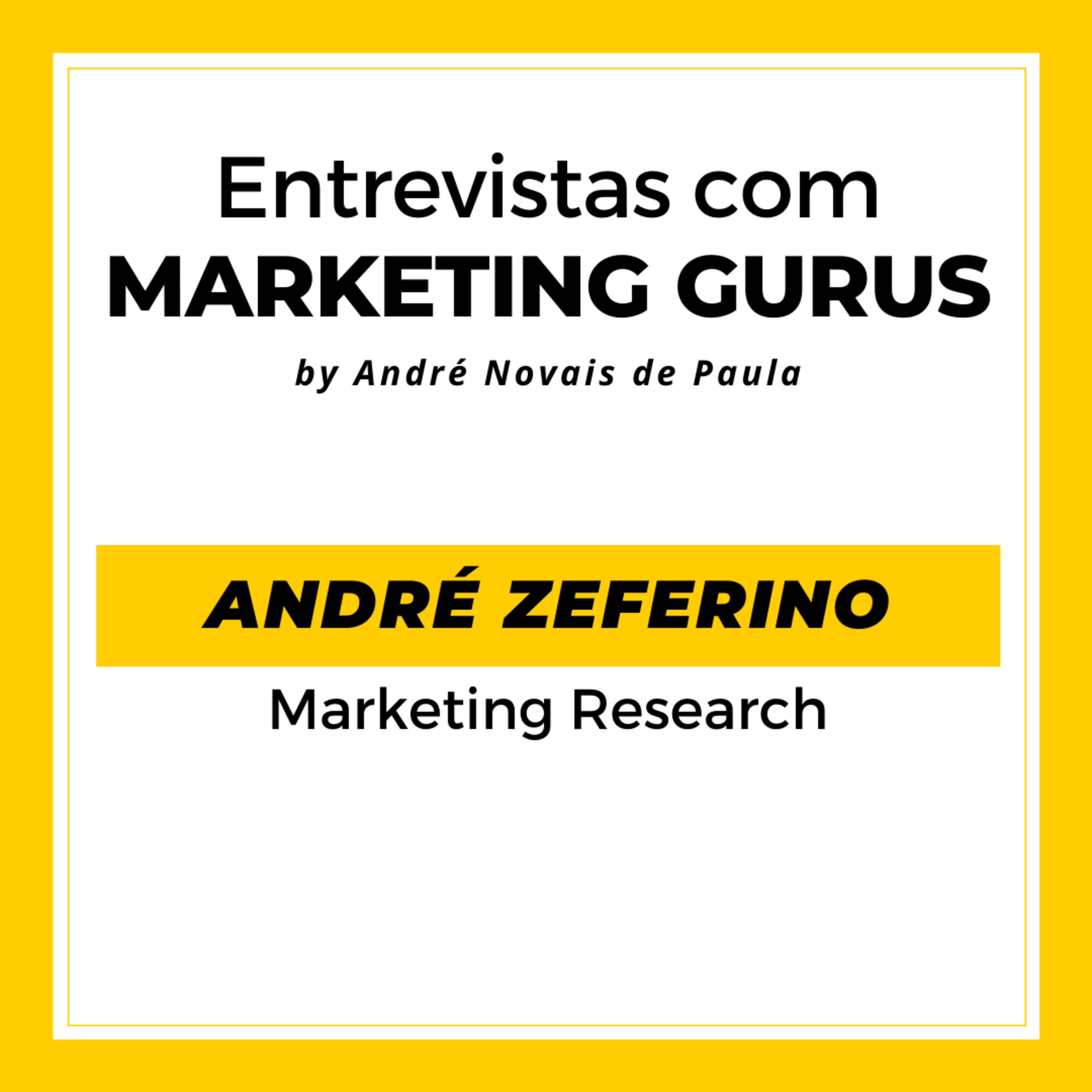 #29 André Zeferino - Marketing Research