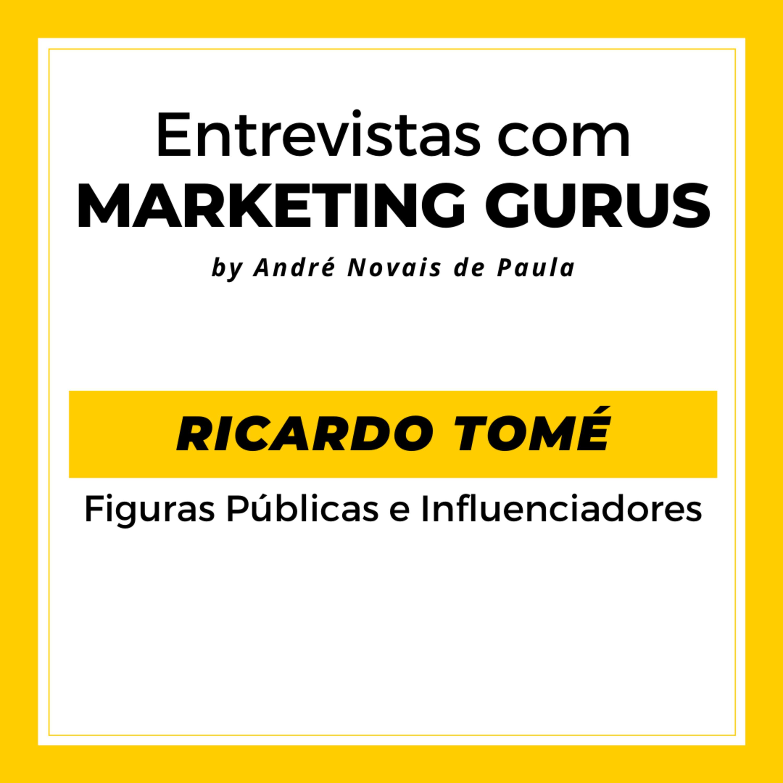 #33 Ricardo Tomé - Figuras Públicas e Influenciadores
