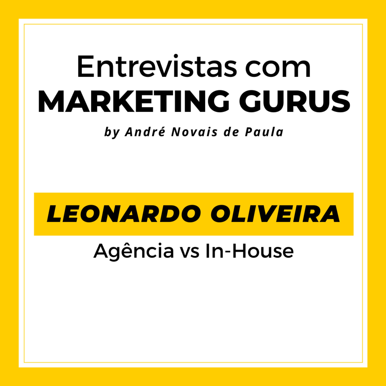 #34 Leonardo Oliveira - Agência vs In-house