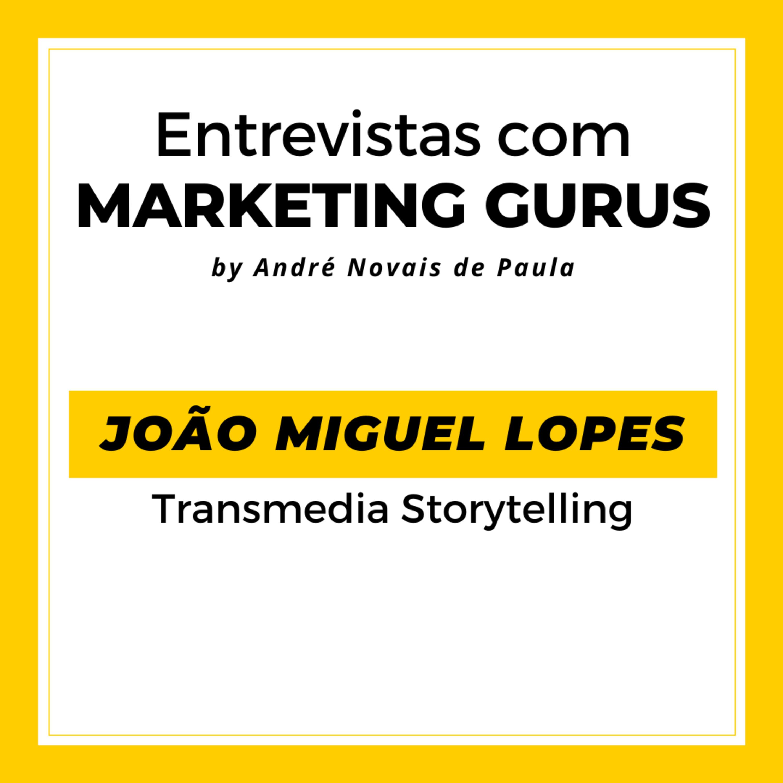 #35 João Miguel Lopes - Transmedia Storytelling
