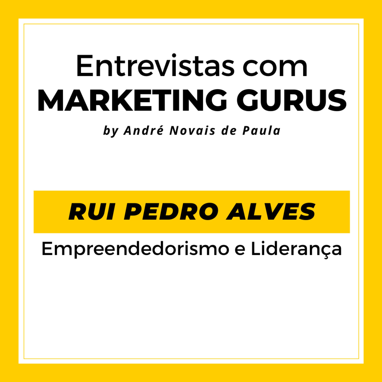 #37 Rui Pedro Alves - Empreendedorismo e Liderança
