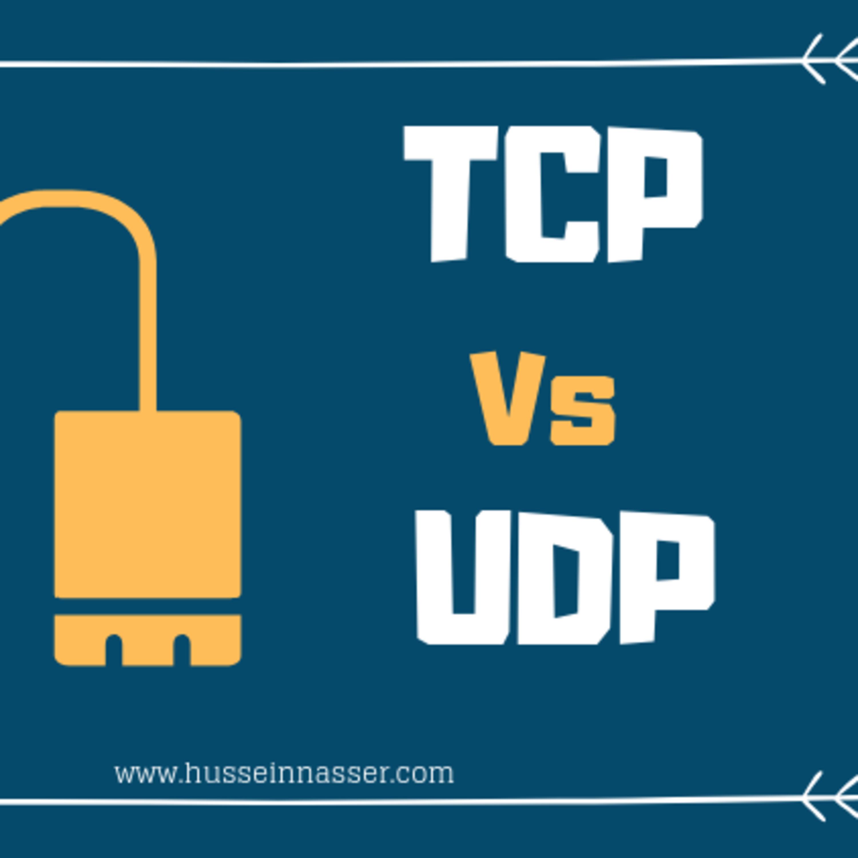 Episode 95 - TCP vs UDP - Hussein Nasser Podcast | Lyssna