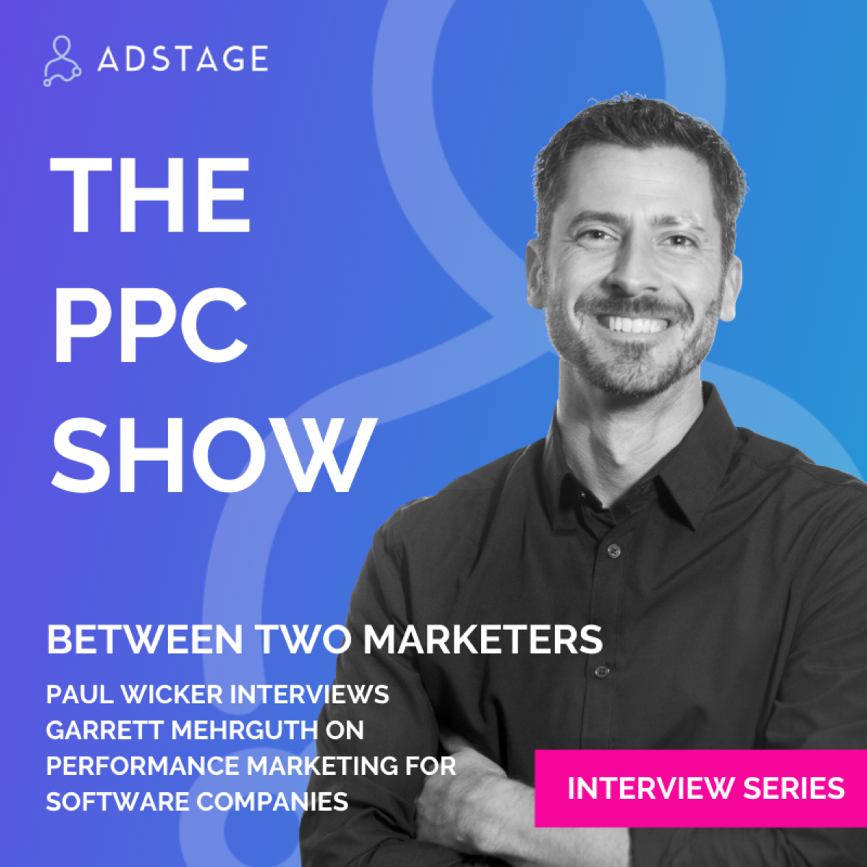Between Two Marketers: Performance Marketing for Software with Garrett Mehrguth
