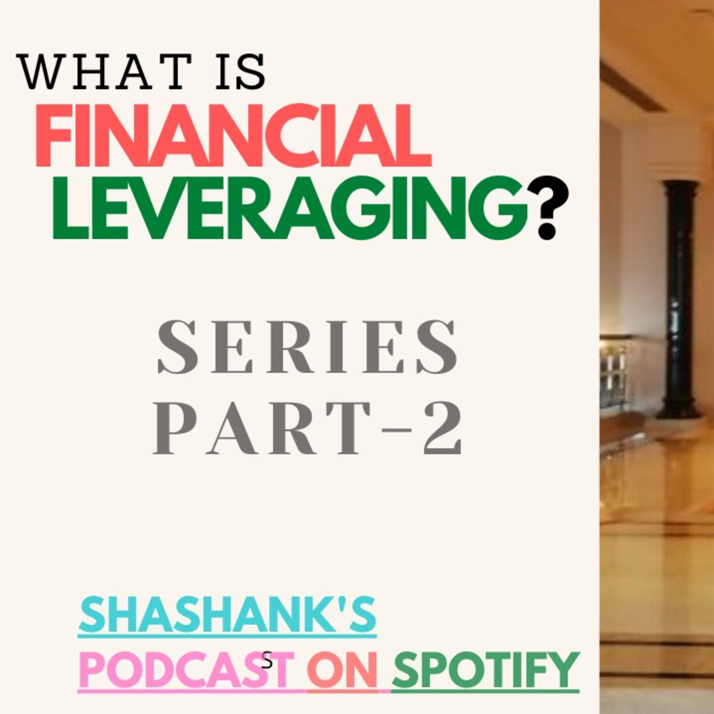 What is Financial leveraging? Secret concept of successful people. (Part-2)