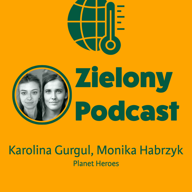 Startupy pomogą posprzątać plaże i lasy? Monika Habrzyk i Karolina Gurgul, Planet Heroes
