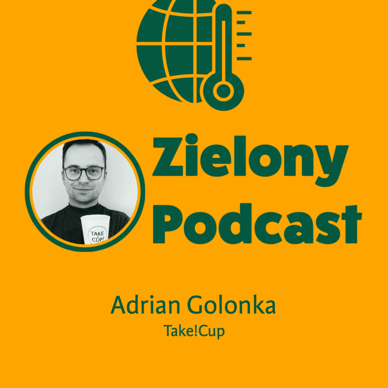 1 kubek z kaucją zastąpi 1000 jednorazowych! Adrian Golonka, Take!Cup