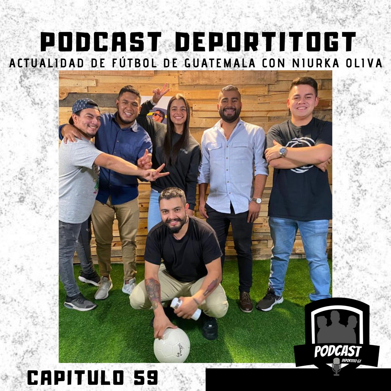 Capítulo 59 - Actualidad de Fútbol de Guatemala con Niurka Oliva