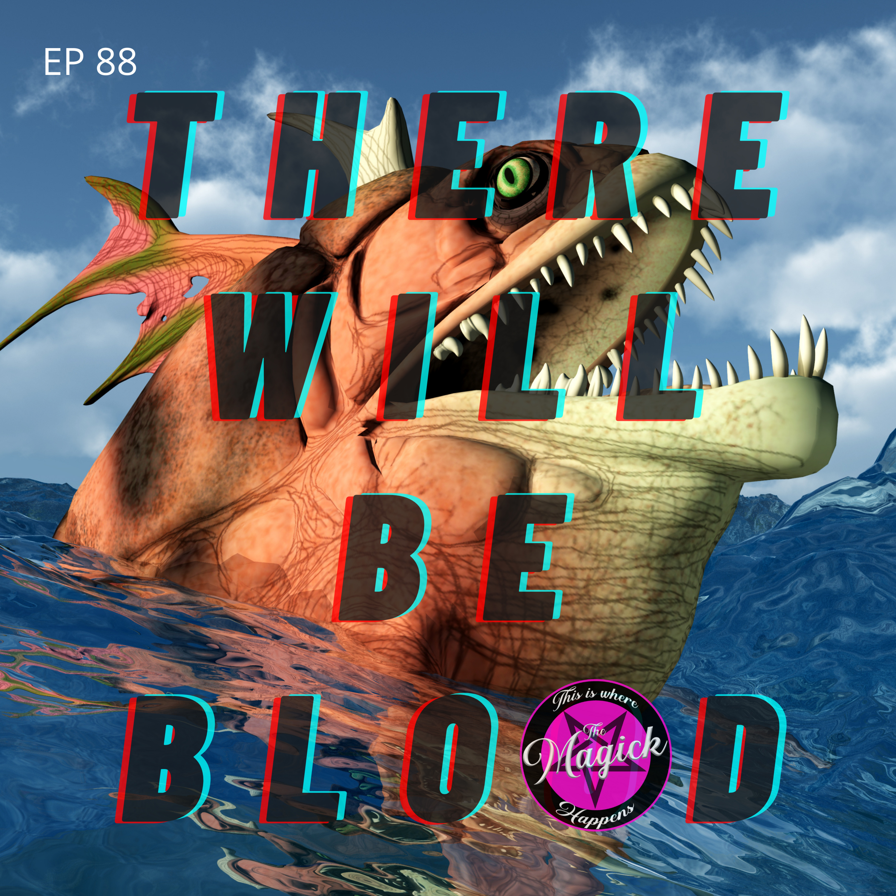 Ep 88 - There Will Be Blood