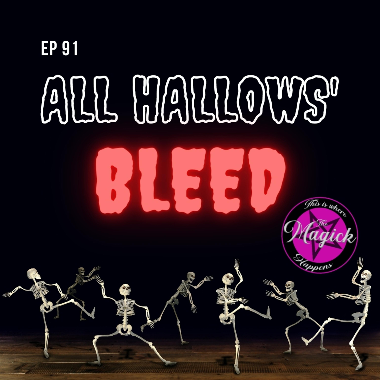Ep 91 - All Hallows' Bleed