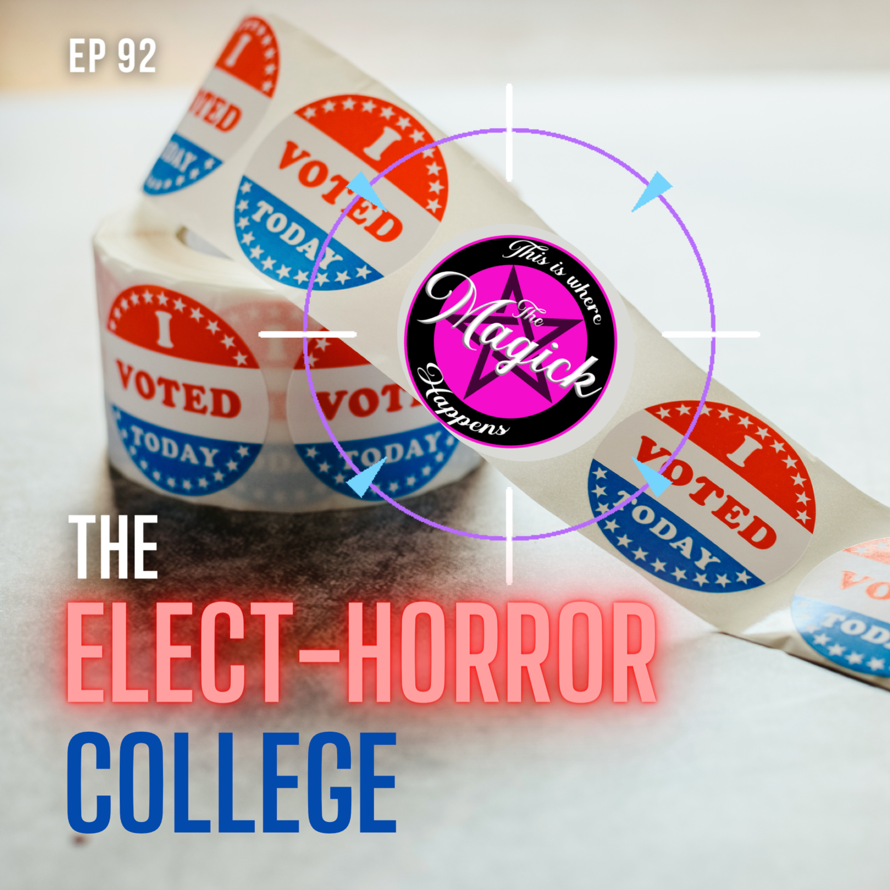 Ep 92 - The Elect-Horror College