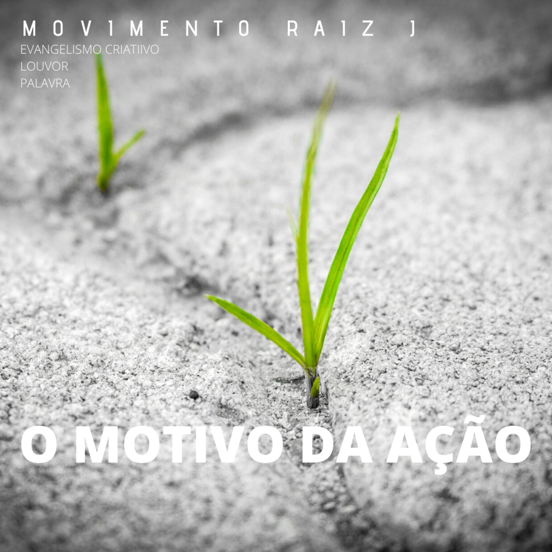 MOTIVAÇÃO | EP 1 - O motivo da ação [André Codeço]
